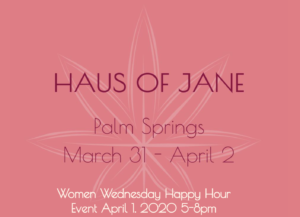 Haus of Jane Palm Springs During Hall of Flowers