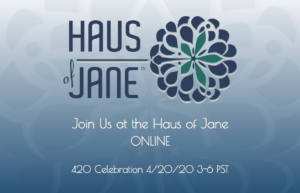 Haus of Jane 4/20